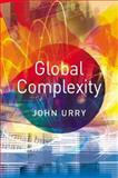 Global Complexity, Urry, John, 0745628184