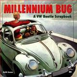 Millennium Bug : A Pictorial Scrapbook of the Volkswagen Beetle, Seume, Keith, 0760308187