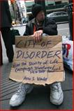 City of Disorder : How the Quality of Life Campaign Transformed New York Politics, Vitale, Alex S., 0814788181
