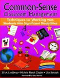 Common-Sense Classroom Management Techniques for Working with Students with Significant Disabilities, Ziegler, Michele Flasch and Barcyzk, Lisa, 1412958180