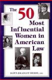 The 50 Most Influential Women in American Law, Dawn B. Berry, 1565658183