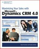 Maximizing Your Sales with Microsoft® Dynamics CRM 4. 0, Kachinske, Edward and Kachinske, Timothy, 1598638181