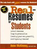 Real-Resumes for Students : Actual Resumes and Cover Letters for Students, McKinney, Anne, 1885288182