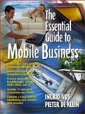 The Essential Guide to Mobile Business, Vos, Ingrid and De Klein, Pieter, 013093819X