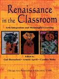Renaissance in the Classroom : Arts Integration and Meaningful Learning, , 0805838198