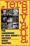 Jerseyana : The Underside of New Jersey History, Mappen, Marc, 0813518199