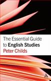 The Essential Guide to English Studies, Childs, Peter, 0826488196