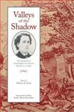 Valleys of the Shadow : The Memoir of Confederate Captain Reuben G. Clark, , 0870498193