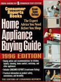 Home Appliance Buying Guide 1996, Consumer Reports Books Editors, 0890438196