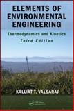 Elements of Environmental Engineering : Thermodynamics and Kinetics, Valsaraj, Kalliat T., 1420078194