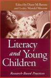 Literacy and Young Children : Research-Based Practices, , 1572308192