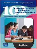 102 Content Strategies for English Language Learners : Teaching for Academic Success in Grades 3-12, Reiss, Jodi, 0132218194