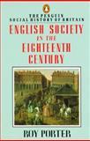 English Society in the Eighteenth Century, Roy Porter, 0140138196