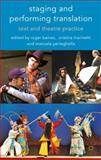 Staging and Performing Translation : Text and Theatre Practice, , 0230228194