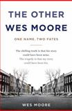The Other Wes Moore, Wes Moore, 0385528191