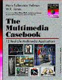 Multimedia : The Multimedia Casebook, James, W. R. and Hellman, Mary F., 0442018193