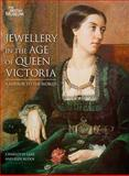 Jewellery in the Age of Queen Victoria : A Mirror to the World, Gere, Charlotte and Rudoe, Judy, 0714128198