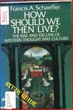 How Should We Then Live?, Francis A. Schaeffer, 0800708199