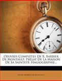 Oeuvres Complètes de X. Barbier de Montault, Prélat de la Maison de Sa Sainteté, , 1272498190