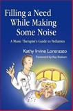 Filling a Need While Making Some Noise, Kathy Irvine Lorenzato, 1843108194