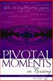 Pivotal Moments in Nursing : Leaders Who Changed the Path of a Profession, Houser, Beth, 1930538197