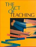 The Act of Teaching, Cruickshank, Donald R. and Bainer, Deborah, 0070148198