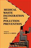 Medical Waste Incineration and Pollution Prevention, Green, Alex E. S., 0442008198