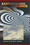 Earthshaking Science - What we Know (and Don't Know) about Earthquakes, Hough, Susan Elizabeth, 0691118191