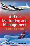 Airline Marketing and Management, Shaw, Stephen, 0754648192