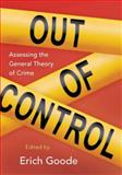 Out of Control : Assessing the General Theory of Crime, , 0804758190