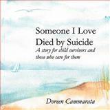Someone I Love Died by Suicide, Doreen Cammarata, 0978868196