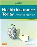 Health Insurance Today : A Practical Approach, Beik, Janet I., 1455708194