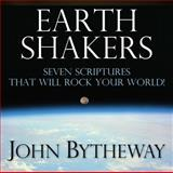 Earth Shakers, John Bytheway, 160641819X