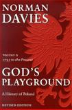 God's Playground : A History of Poland, Volume 2 (Revised Edition), Davies, Norman, 0231128193