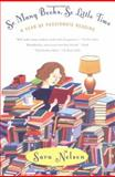 So Many Books, So Little Time, Sara Nelson, 0425198197