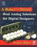A Baker's Dozen : Real Analog Solutions for Digital Designers, Baker, Bonnie, 0750678194