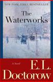 The Waterworks, E. L. Doctorow, 0812978196