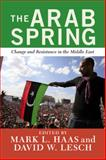 The Arab Spring : Change and Resistance in the Middle East, , 0813348196