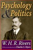 Psychology and Politics, Rivers, W. H. R. and Myers, Charles S., 1412818192