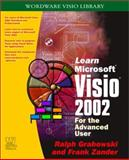 Learn VISIO 2002 for the Advanced User, Ralph Grabowski, 1556228198
