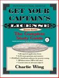 Get Your Captain's License : The Complete Study Guide, Wing, Charlie, 0071358196