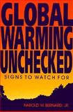 Global Warming Unchecked : Signs to Watch For, Bernard, Harold W, Jr. and Bernard, Harold W., Jr., 025320819X