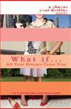 All Your Dreams Came True, Liz Ruckdeschel and Sara James, 0385738196