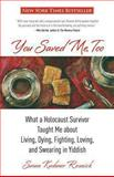You Saved Me, Too, Susan Kushner Resnick and Martell Agency, 0762788194