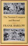 The Norman Conquest and Beyond, Barlow, Frank, 0907628192