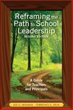 Reframing the Path to School Leadership : A Guide for Teachers and Principals, , 141297819X
