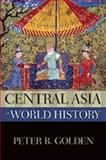 Central Asia in World History, Peter B. Golden, 0195338197
