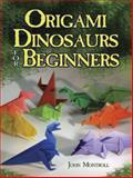 Origami Dinosaurs for Beginners, John Montroll, 0486498190
