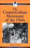 The Counterculture Movement of the 1960s, William McConnell, 0737718196