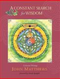 A Constant Search for Wisdom, John Matthews, 0936878193